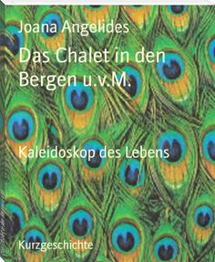 Buy Das Chalet in den Bergen u.: Kaleidoskop des Lebens by Joana Angelides and Read this Book on Kobo's Free Apps. Discover Kobo's Vast Collection of Ebooks and Audiobooks Today - Over 4 Million Titles! Bergen, Satire, Den, Free Apps, Audiobooks, This Book, Ebooks, Reading, Collection