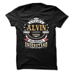 [Popular Tshirt name list] ALVIN .Its an ALVIN Thing You Wouldnt Understand T Shirt Hoodie Hoodies Year Name Birthday Best Shirt design Hoodies, Funny Tee Shirts