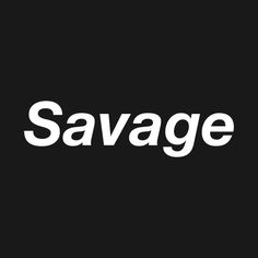 Savage by bettershirts Favorite Quotes, Best Quotes, Funny Quotes, Bio Quotes Short, Savage Wallpapers, Y Words, Savage Quotes, Framed Quotes, Tumblr Quotes