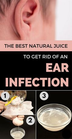 The Best Natural Juice to Get Rid of an Ear Infection Fast