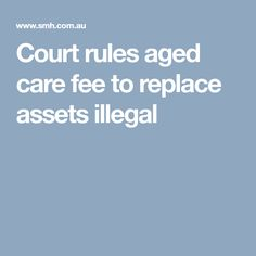 Court rules aged care fee to replace assets illegal