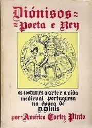 Diónisos : poeta e rey / Américo Cortez Pinto Edición 1ª ed. - Lisboa : Secretaria de Estado do Ensino Superior, Ministério da Educação, 1982