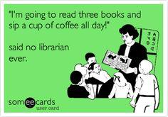 said no librarian ever.
