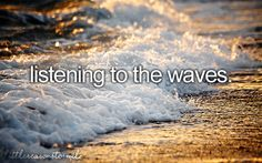 Listening to the waves <3 happy things!