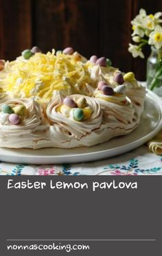Easter lemon pavlova        If you're looking for something different for an Easter dessert, this stunning pavlova from Mary Berry should do the trick: lemon curd pavolva topped with mini-mounds of meringue and chocolate eggs.