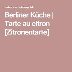 Berliner Küche | Tarte au citron [Zitronentarte]
