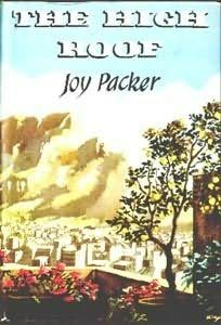 The High Roof by Joy Packer - book cover, description, publication history. Packers, Authors, African, Joy, Cover, Books, Movie Posters, Libros, Glee