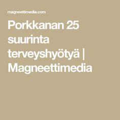 Porkkanan 25 suurinta terveyshyötyä | Magneettimedia