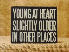 Box Sign Young at Heart #795