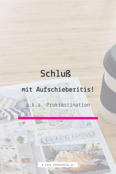 Schluss mit Aufschieberitis a.k.a Prokrastination