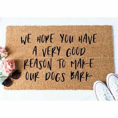 We Hope you have a very Good Reason to Make Our Dogs Bark Doormat - Funny Mat - Dog Doormat - Funny Doormat - Funny Doormats - Welcome Mat - Goldendoodle Doormat Funny Doormats, Up House, Ideal House, Dog Barking, Welcome Mats, First Home, Humble Abode, My New Room, Dog Mom
