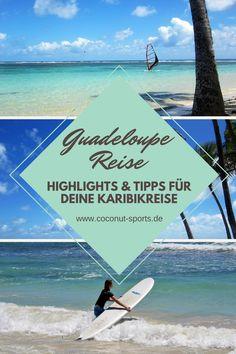 Reisetipps für Guadeloupe: Hier sind meine Highlights sowie Tipps für Sightseeing, die besten Sehenswürdigkeiten und things to do.