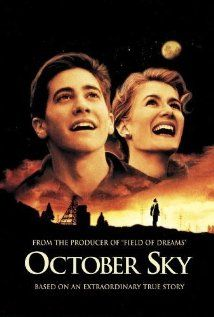 October Sky (1999) The true story of Homer Hickam, a coal miner's son who was inspired by the first Sputnik launch to take up rocketry against his father's wishes.
