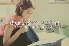 It's good to have a big dream. Even if your dream shatters, the shatters pieces are still big. ♡  #Heartstrings #ParkShinHye