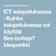 ICT esiopetuksessa : Kuinka esiopetuksessa voi käyttää Bee-botteja? Ideapankki Educational Technology, Preschool, Ipad, Bee, Teaching, Kids, Toddlers, Preschools, Boys
