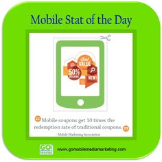 Mobile Stat of the Day: Mobile coupons get 10 times the redemption rate of traditional coupons. http://www.gomobilemediamarketing.com/mobile-coupons/