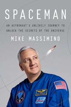 Spaceman by Mike Massimino (Apparently, he was afraid of heights but he went into space!)