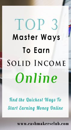 Top 3 Master Ways To Earn Solid Income Online For Beginners - Know the best 3 ways to make money online. Earn up to $10000 per month by using these opportunities. #bestwaystomakemoney #earnmoneyonline #makemoneyonline #sidehustles #epicwasytomakemoneyonline #onlinemoney