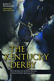 Read an excerpt from 'The Kentucky Derby: How the Run for the Roses Became America's Premier Sporting Event'