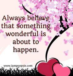Believe quote via www.IamPoopsie.com