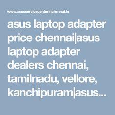 asus laptop adapter price chennai|asus laptop adapter dealers chennai, tamilnadu, vellore, kanchipuram|asus laptop adapter pricelist|asus laptop adapter models|asus laptop adapter service|chennai|tamilnadu|vellore|bangalore|india Bangalore India, Chennai, Asus Laptop, Laptop Accessories, Hyderabad, Models, Templates, Fashion Models