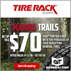 When you purchase a set of four (4) select General passenger or light truck tires you may be eligible to receive up to a $70 Visa Prepaid Card by mail-in rebate. Offer valid on tires purchased from Tire Rack's in-stock inventory between 12:00 a.m. EDT September 1, 2016 and 11:59 p.m. EDT...