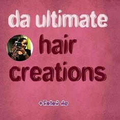 DaUltimateHairCreations Call for your appointment today  954 665 0523