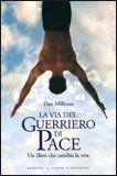 La Via del Guerriero di Pace - Un libro che cambia la vita - Dan Millman - ★★★★★