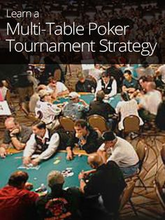 Multi-Table Poker Tournament Strategy