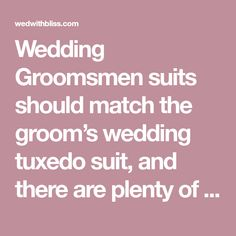 Wedding Groomsmen suits should match the groom's wedding tuxedo suit, and there are plenty of ways to do so. Tuxedo Wedding, Wedding Groom, Charcoal Suit Wedding, Groomsmen Suits, Tuxedo Suit, Wedding Tuxedos