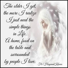The Older I Get The More I Realize I Just Need The Simple Things life quotes quotes positive quotes quote life quote life lessons quotes about life facebook quotes quotes with images quotes to share positive inspirational quotes quotes about life lessons