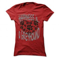 HAPPINESS IS A GREYHOUND T Shirts, Hoodie. Shopping Online Now ==►…