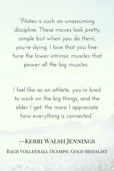 Kerri Walsh Jennnings has been through pregnancy and motherhood all while training for the Olympics. No surprise she does Pilates to keep her core strong! Full Post: 4 Olympian s Who Do Pilates