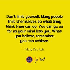 Dont limit yourself. Many people limit themselves to what they think they can do. You can go as far as your mind lets you. What you believe remember  you can achieve. -Mary Kay Ash  http://ayeakoda.com  #business #workhard #smm #leadership #mlmleads #instaleads #instagramers #instagramfitness #instagrambodybuilding #smmnews #bestoftheday #smb #doer #ladypreneur #freedompreneur #instaquote #motivate #motivation #inspire #entrepreneurslife #entrepreneursofinstagram #mlm #workfromhome…