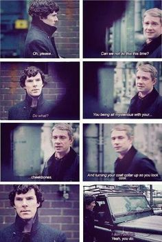 I don't do that... - REALLY SHERLOCK? REALLY? where are your observation skills? on holiday?