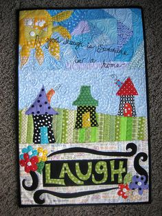 laugh houses- wonderful quilting