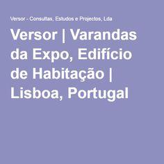 Versor | Varandas da Expo, Edifício de Habitação | Lisboa, Portugal