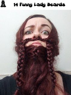 14 Funny Lady Beards. I pin stuff like this because that's the kind of person I am....so shut up it BELONGS on this board.