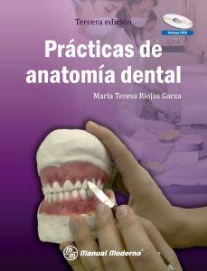 """""""Prácticas de anatomía dental : Tercera edición"""" / María Teresa Riojas Garza. México, D.F. : Manual Moderno, [2016] Matèries: Dents; Anatomia; Oclusió dental. #nabibbell"""