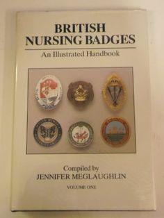 British Nursing Badges: v. 1: An Illustrated Handbook: Amazon.co.uk: Jennifer Meglaughlin: 9780946836406: Books