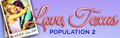 LOVE is the greatest gift you can give for Valentine's Day -- as in my NOVEL, #lovetexaspopulation2!  Valentine's Day week special - on sale for ONLY 99 cents, starting next Friday the 9th!  @amazon.com