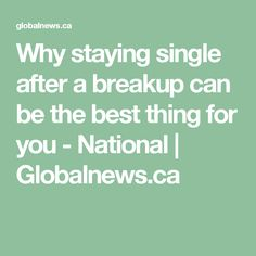 How Long Should You Be Single After A Break Up