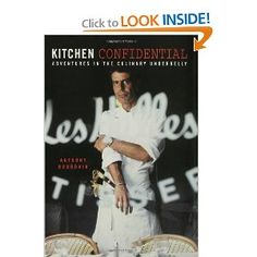 #[Anthony Bordain] - Kitchen Confidential: Adventures in the Culinary Underbelly