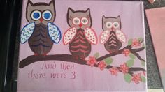 Check out this item in my Etsy shop https://www.etsy.com/listing/233701446/new-baby-girl-owl-family-and-then-there. Baby girl nursery