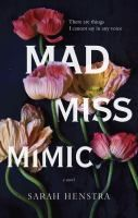 Mad Miss Mimic by Sarah Henstra cover image