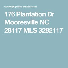 176 Plantation Dr Mooresville NC 28117 MLS 3282117 Plantation, House Prices, Water, Gripe Water, Aqua