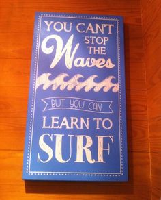 You can't stop the waves ... but you can learn to surf!   #sunbirdsite