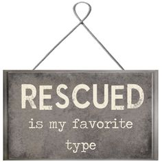 Rescued animals sign.