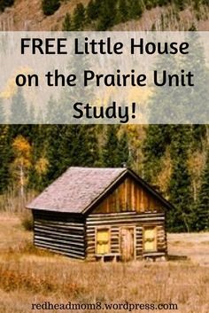 Enjoy This Free Little House Unit Study With Over 50 Activities
