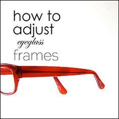 How to adjust eyeglass frames     feature by The Art of Doing Stuff, via Flickr How To Tighten Glasses, How To Fix Glasses, Glasses Frames, Eye Glasses, Adjusting Glasses, Making Life Easier, Going Back To School, Optician, Diy Frame
